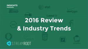 2016 review Streamroot