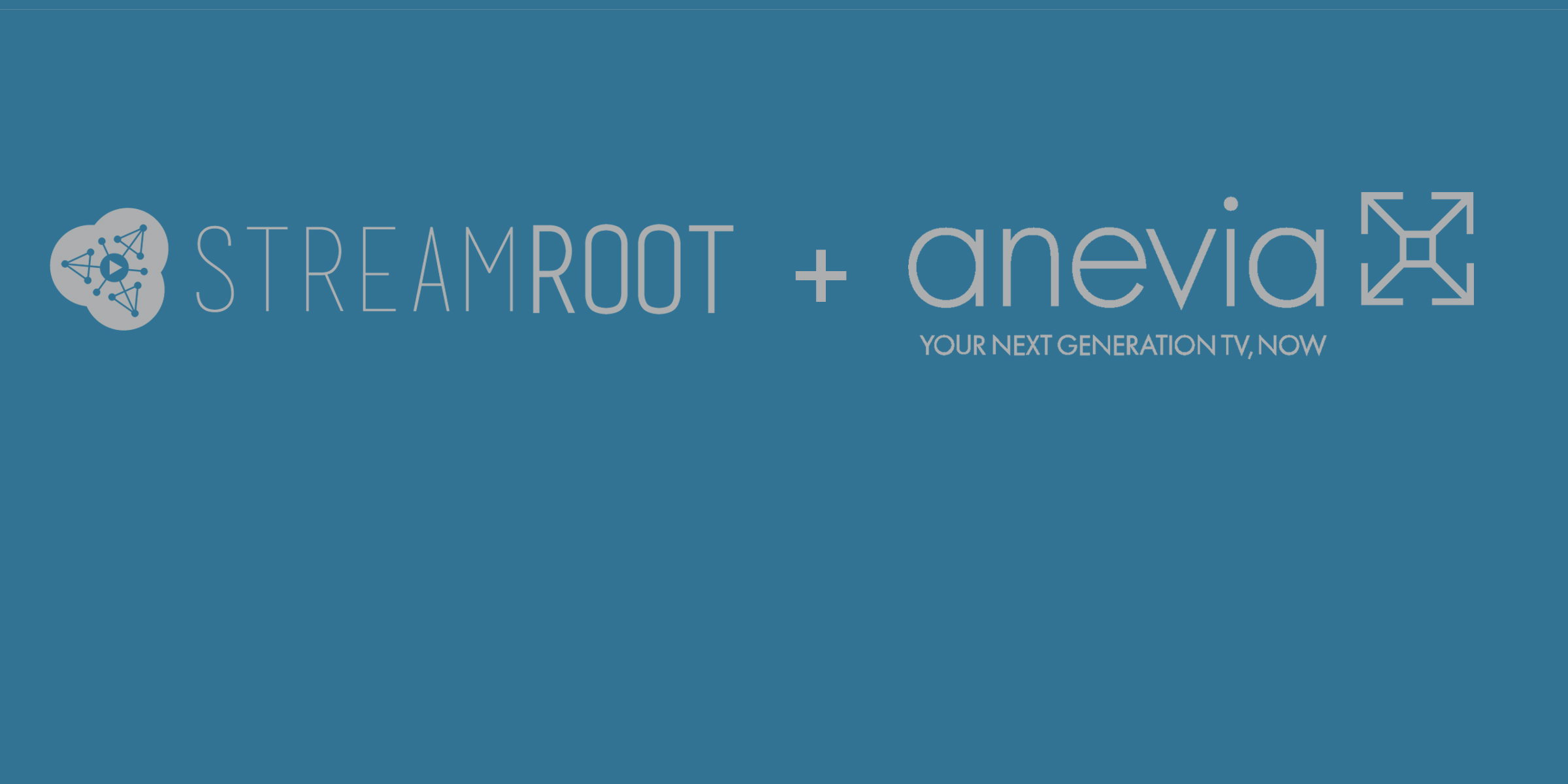 Streamroot and Anevia - a powerful combination