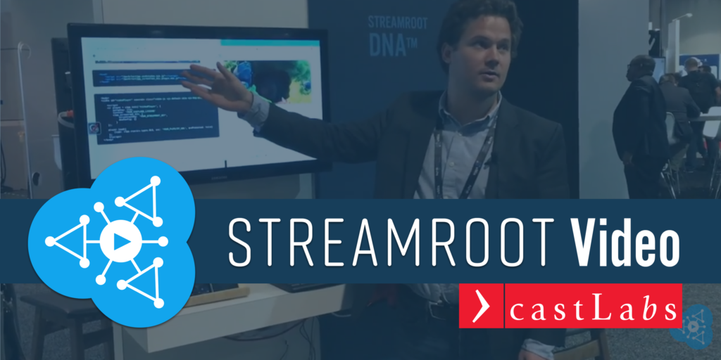 Streamroot video castLabs
