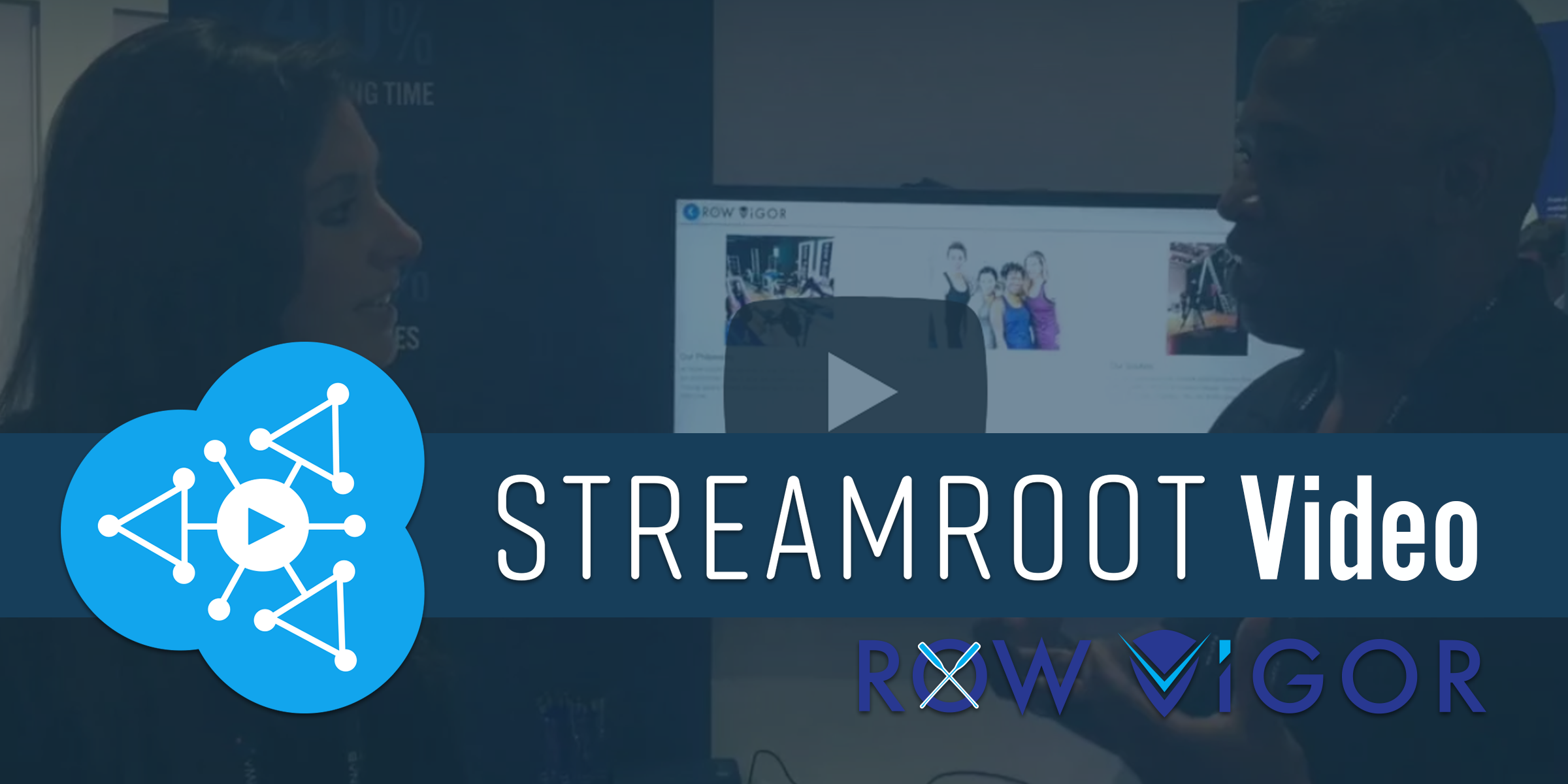 Streamroot video Rowvigor