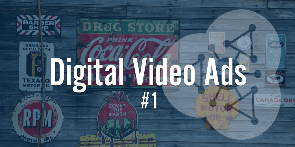 Digital Video Ads
