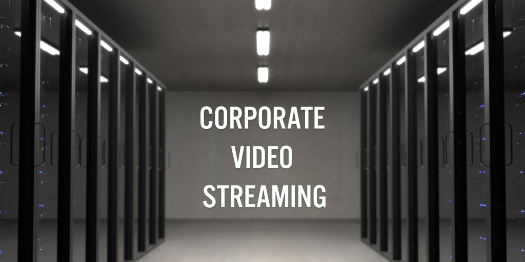 Corporate Video Streaming