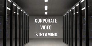 Corporate Video Streaming for Unified Communications